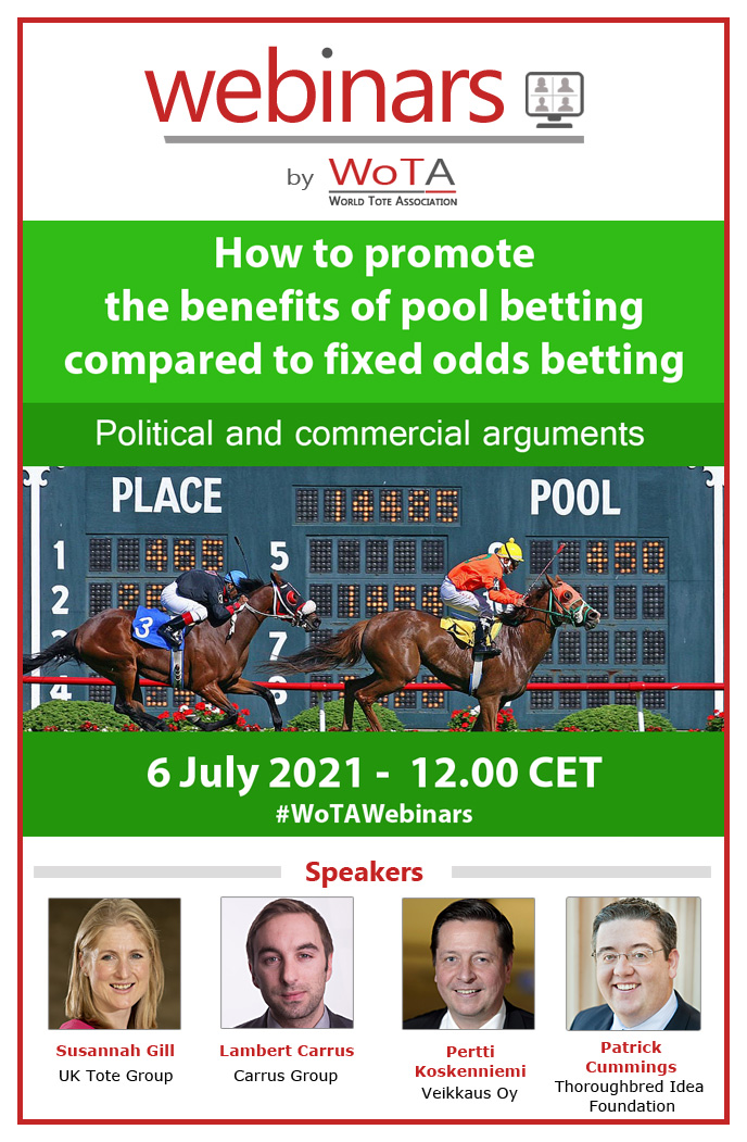 WoTA Webinar – 6 July 2021 – How to promote the benefits of pool betting compared to fixed odds betting –  Political and commercial arguments